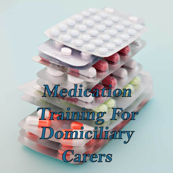 Medication training for domiciliary care