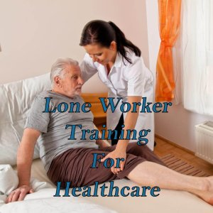 Lone worker training course for the health care sector