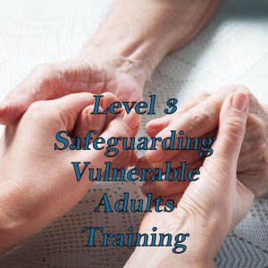 Level 3 safeguarding vulnerable adults